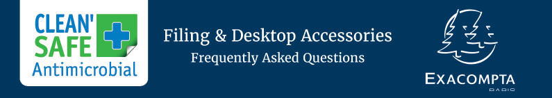 Exacompta Clean'Safe Antimicrobial Filing and Desktop Accessories FAQs